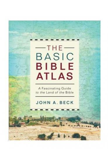 The basic Bible Atlas - John A Beck